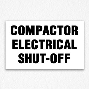 Compactor Electrical Shut-Off Sign in Black Text