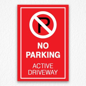No Parking Active Driveway Sign in Red
