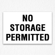 No Storage Permitted Sign in Black text
