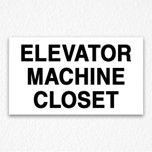 Elevator Machine Closet Sign in Black Text