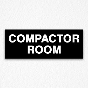 Compactor Room Sign on Black